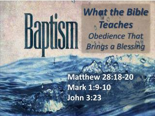 What the Bible Teaches              Obedience That  Brings a Blessing