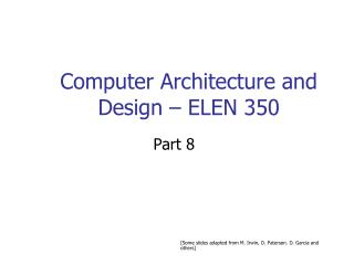 Computer Architecture and Design – ELEN 350