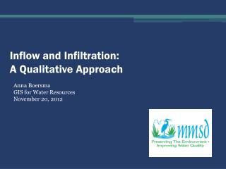 Inflow and Infiltration: A Qualitative Approach
