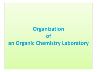 Organization  of  an Organic Chemistry Laboratory