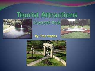 Tourist Attractions Crescent Park