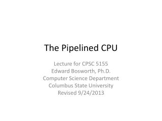 The Pipelined CPU