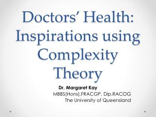 Doctors' Health: Inspirations using Complexity Theory