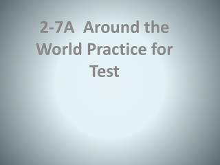 2-7A  Around the World Practice for Test