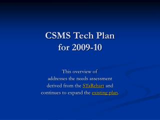 CSMS Tech Plan  for 2009-10
