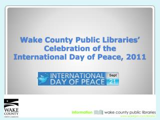 Wake County Public Libraries' Celebration of the  International Day of Peace, 2011