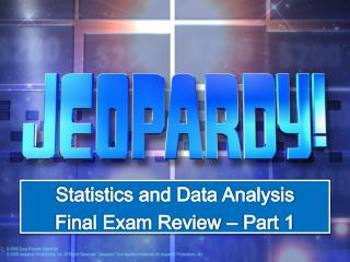 Statistics and Data Analysis Final Exam Review – Part 1