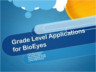 Grade Level Applications for BioEyes