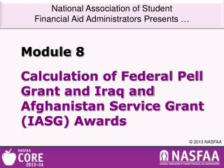 Calculation of Federal Pell Grant and Iraq and Afghanistan Service Grant (IASG) Awards