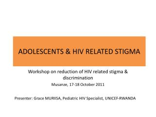ADOLESCENTS & HIV RELATED STIGMA