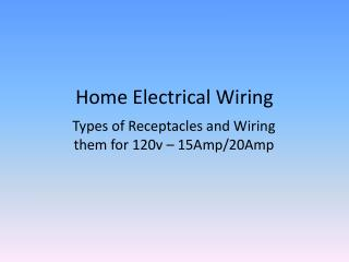 PPT - Home Electrical Wiring PowerPoint Presentation - ID ... Home Electrical Wiring Types on