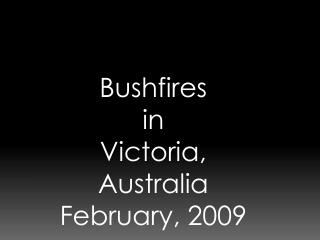 Bushfires in Victoria, Australia February, 2009