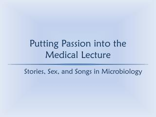 Putting Passion into the Medical Lecture