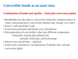 Convertible bonds as an asset class Combination of bonds and equities – bond plus conversion option