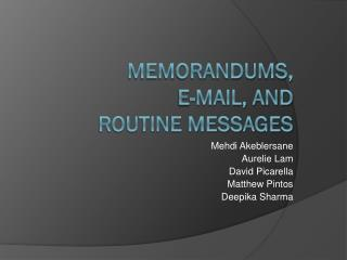 Memorandums,  E-Mail, and  routine Message s