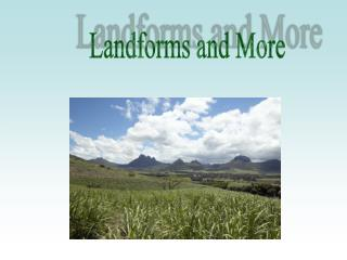 Landforms and More