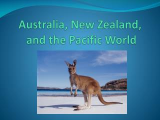 Australia, New Zealand,  and the Pacific World