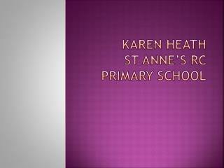 Karen Heath St Anne's RC Primary School