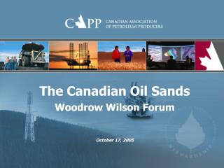 The Canadian Oil Sands Woodrow Wilson Forum