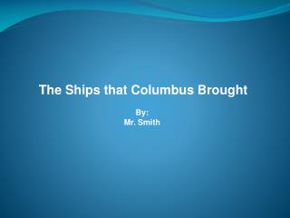 The Ships that Columbus Brought