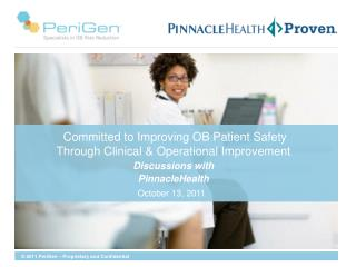 Committed to Improving OB Patient Safety Through Clinical & Operational Improvement