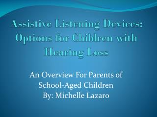Assistive Listening Devices: Options for Children with Hearing Loss