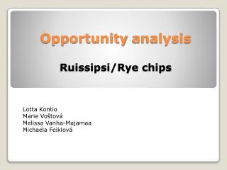 Opportunity analysis Ruissipsi/Rye  chips