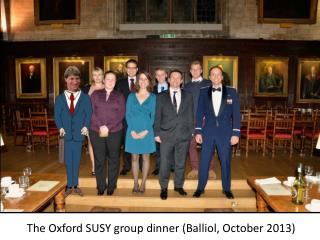 The Oxford SUSY group dinner (Balliol, October 2013)