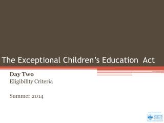 The Exceptional Children's Education  Act
