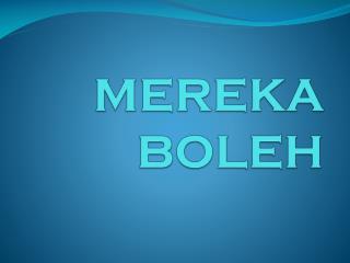 MEREKA BOLEH