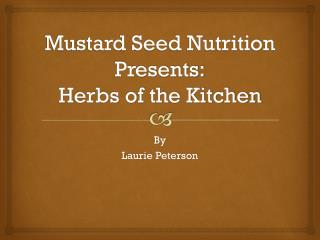 Mustard Seed Nutrition Presents: Herbs of the Kitchen