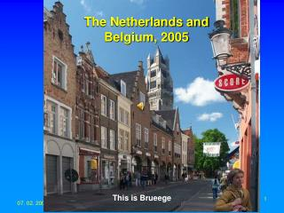 The Netherlands and Belgium, 2005