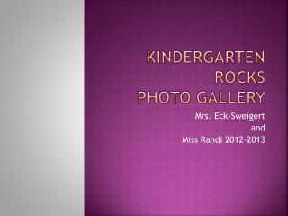 Kindergarten rocks Photo gallery