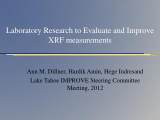 Laboratory Research to Evaluate and Improve XRF measurements