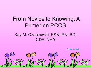 From Novice to Knowing: A Primer on PCOS