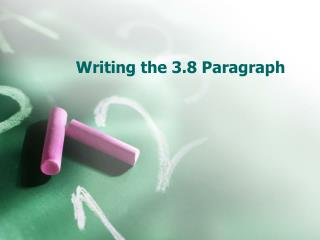 Writing the 3.8 Paragraph
