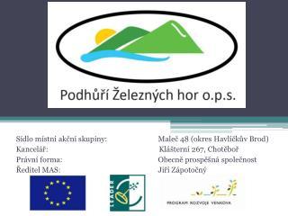 Sídlo místní akční skupiny:Maleč 48 (okres Havlíčkův Brod)