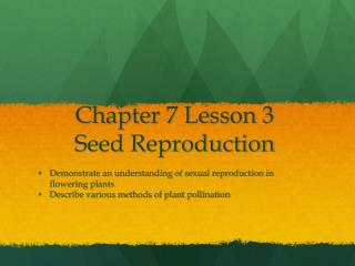 Chapter 7 Lesson 3 Seed Reproduction