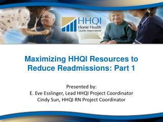Maximizing HHQI Resources to Reduce Readmissions: Part 1