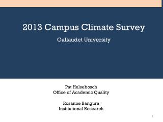 2013 Campus Climate Survey Gallaudet University