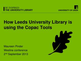 How Leeds University Library is using the  Copac  Tools