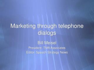 Marketing through telephone dialogs