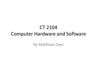 CT 2104 Computer Hardware and Software
