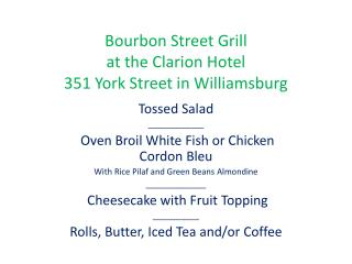 Bourbon Street Grill at the Clarion  Hotel 351 York Street in Williamsburg