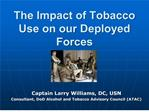 The Impact of Tobacco Use on our Deployed Forces