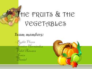 The fruits  &  the  vegetables
