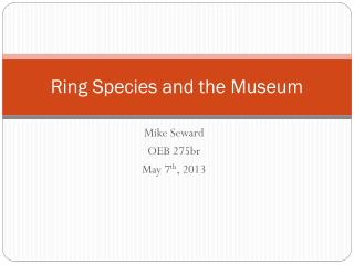 Ring Species and the Museum
