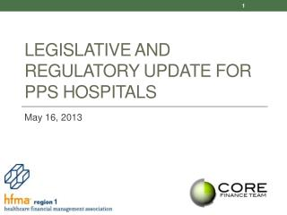 Legislative and Regulatory Update for  PPS Hospitals