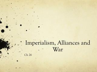 Imperialism, Alliances and War