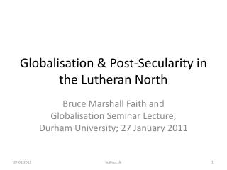 Globalisation  &  Post-Secularity  in the  Lutheran  North